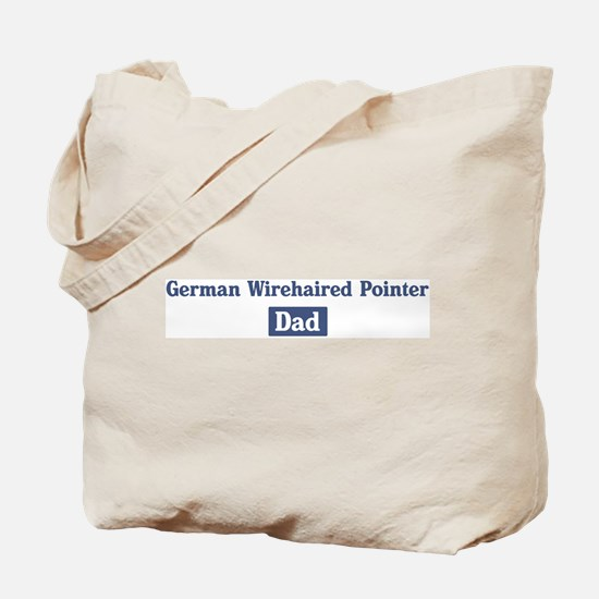 German Wirehaired Pointer dad Tote Bag
