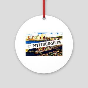 Pittsburgh Pennsylvania Greetings Ornament (Round)