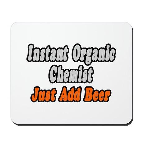 """Organic Chemist..Add Beer"" Mousepad"