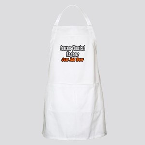 """Chemical Engineer..Add Beer"" BBQ Apron"