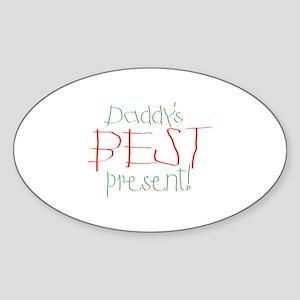 Daddy's Best Present Oval Sticker