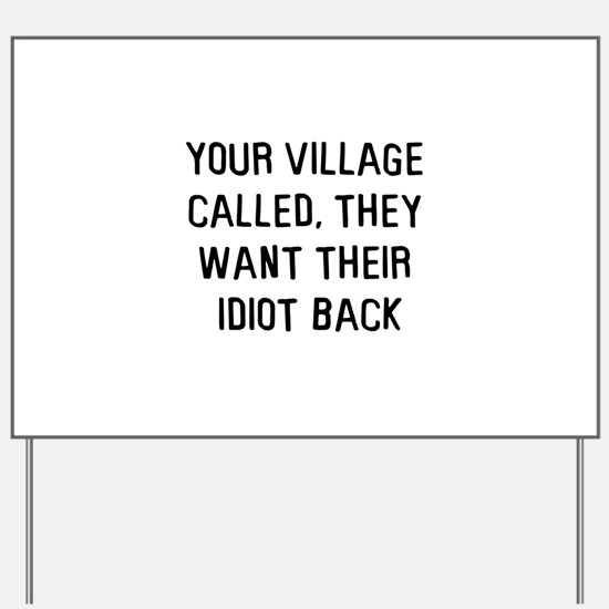 Your village called Yard Sign