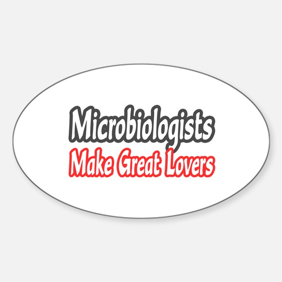 """""""Microbiologists..Lovers"""" Oval Decal"""