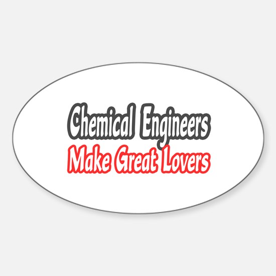 """""""Chemical Engineers..Lovers"""" Oval Decal"""