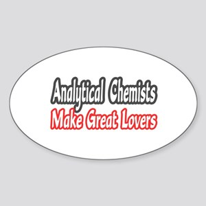 """""""Analytical Chemists..Lovers"""" Oval Sticker"""