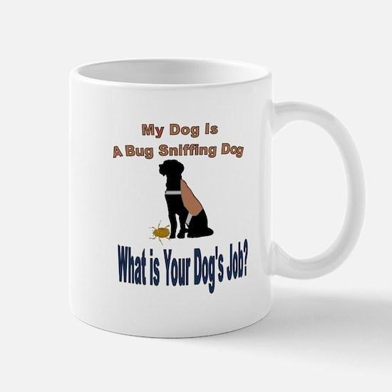 I'm a bug sniffing dog Mugs