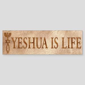 Yeshua is Life Bumper Sticker