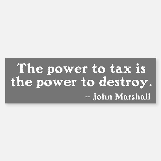 The power to tax is the power to destroy