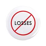 """3.5"""" No Losses Button"""