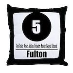 5 Fulton (Classic) Throw Pillow