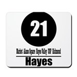21 Hayes (Classic) Mousepad