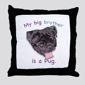 My bib brother is a (black) P Throw Pillow