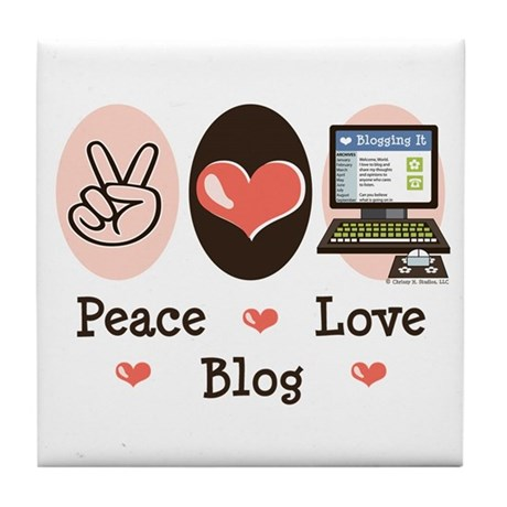 Peace Love Blog Blogging Tile Coaster
