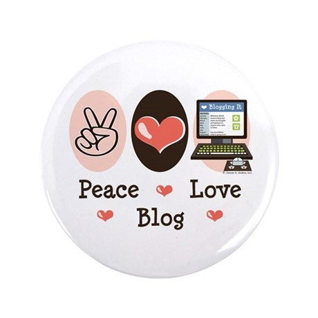 "Peace Love Blog Blogging 3.5"" Button (100 pack)"