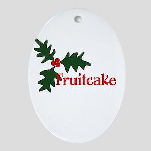 Fruitcake Ornament (Oval)