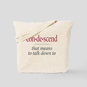 Condescend - Tote Bag