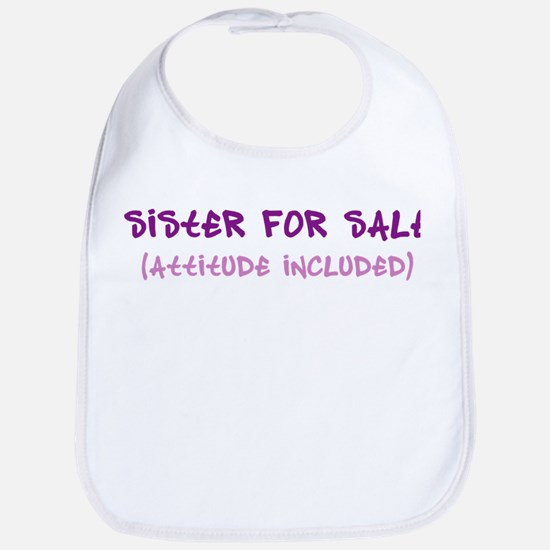 sister for sale Bib