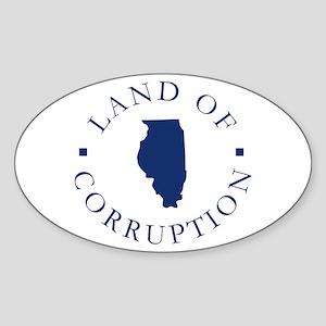 Illinois - Land Of Corruption Oval Sticker