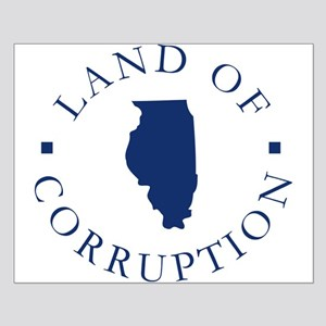 Illinois - Land Of Corruption Small Poster