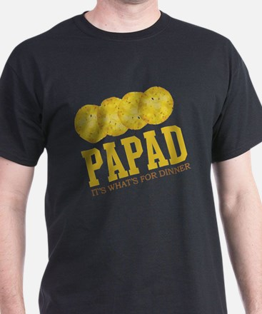 Papad - Its Whats For Dinner T-Shirt