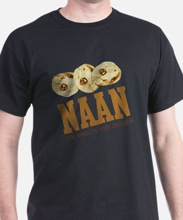 Naan - Its Whats For Dinner T-Shirt