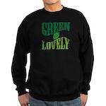 Earth Day : Green & Lovely Sweatshirt (dark)