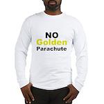 No Golden Parachute Long Sleeve T-Shirt