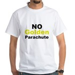 No Golden Parachute White T-Shirt