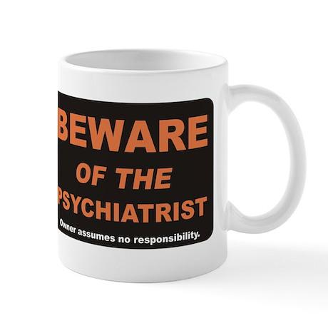 Beware / Psychiatrist Mug