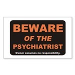 Beware / Psychiatrist Rectangle Sticker