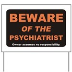 Beware / Psychiatrist Yard Sign