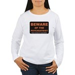 Beware / Psychiatrist Women's Long Sleeve T-Shirt