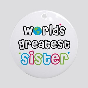 World's Greatest Sister! Ornament (Round)