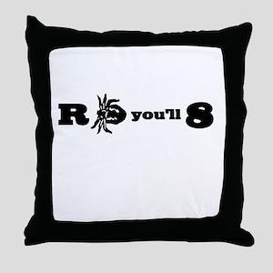 R-Tick-You'll-8 Throw Pillow