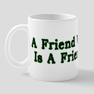A Friend With Weed Mug