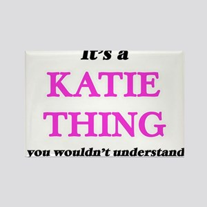 It's a Katie thing, you wouldn't u Magnets