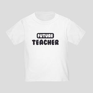 Future Teacher Toddler T-Shirt