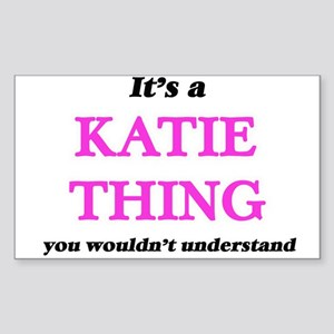It's a Katie thing, you wouldn't u Sticker