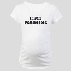 Future Paramedic Maternity T-Shirt