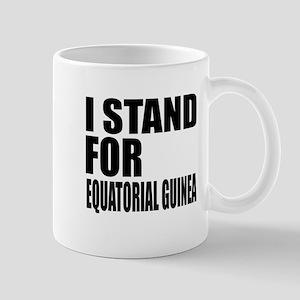 I Stand For Equatorial Guinea 11 oz Ceramic Mug