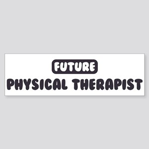 Future Physical Therapist Bumper Sticker