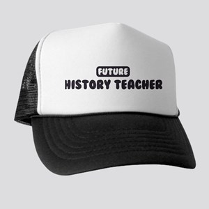 Future History Teacher Trucker Hat