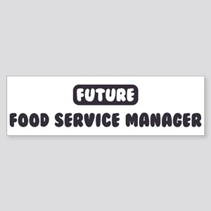 Future Food Service Manager Bumper Sticker
