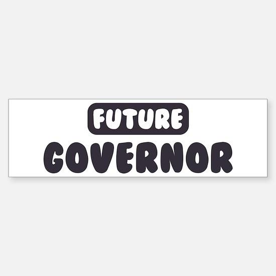 Future Governor Bumper Bumper Bumper Sticker