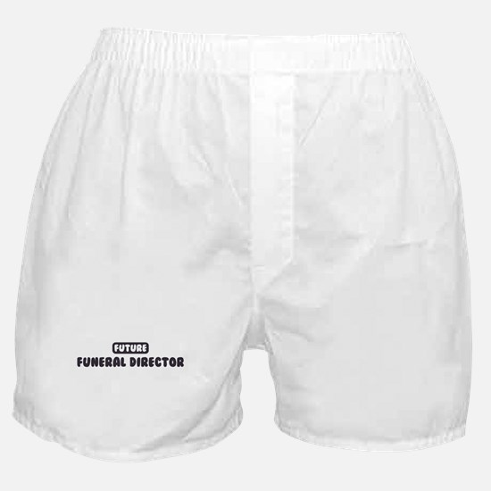 Future Funeral Director Boxer Shorts
