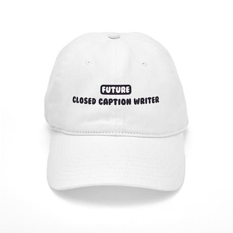 Future Closed Caption Writer Cap