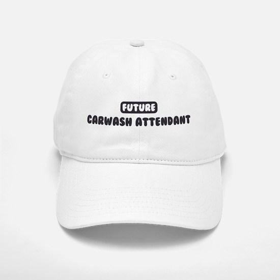 Future Carwash Attendant Baseball Baseball Cap