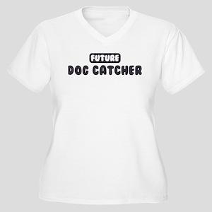 Future Dog Catcher Women's Plus Size V-Neck T-Shir