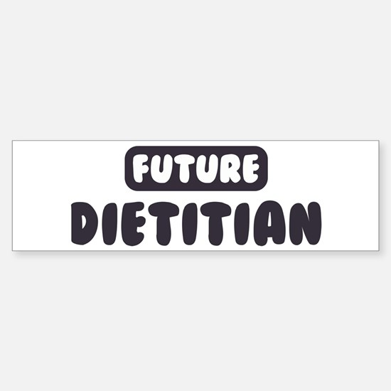 Future Dietitian Bumper Bumper Bumper Sticker