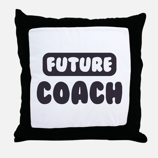 Future Coach Throw Pillow
